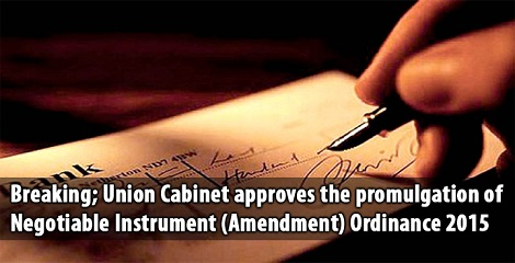Cabinet approved the promulgation of Negotiable Instruments Act