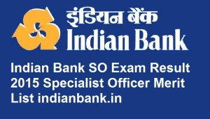 Indian-Bank-Specialist-Officer-Results-2015