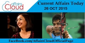 Current Affairs Today October 26 2015