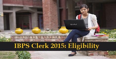 IBPS Clerk 2015 Eligibility