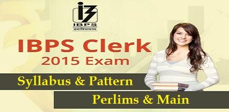 IBPS Clerk 2015 Exam Syllabus & pattern for Perlims & Main