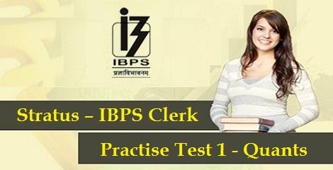 IBPS Clerk Prelims - Quants Practise Test 1