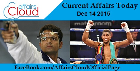 Current Affairs Today 14 Decemeber 2015