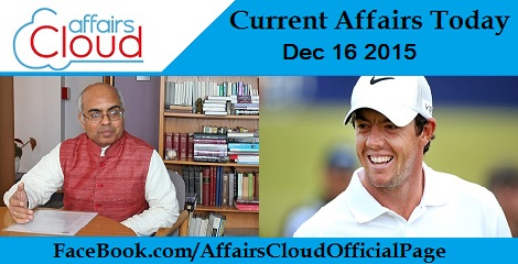 Current Affairs Today 16 December 2015