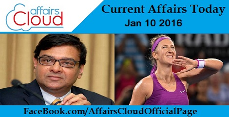 Current Affairs Today 10 January 2016