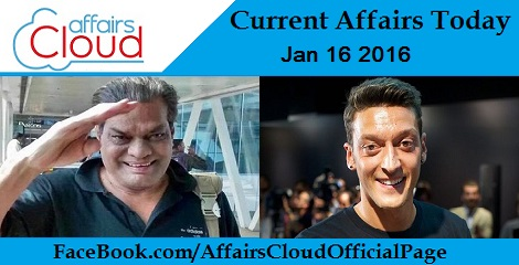 Current Affairs Today 16 January 2016