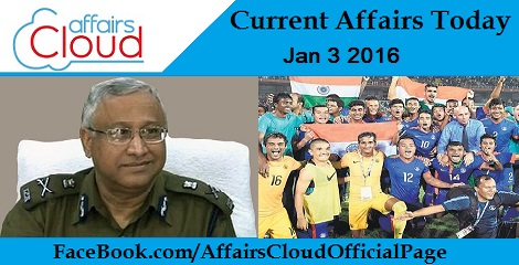 Current Affairs Today 3 January 2016