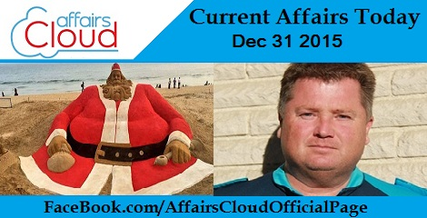 Current Affairs Today 31 December 2015