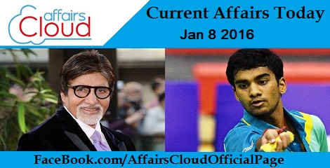 Current Affairs Today 8 January 2016