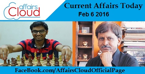 Current Affairs Today 6 February 2016