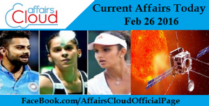Current Affairs Today feb 26 2016