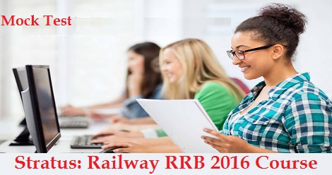 Stratus - Railway RRB 2016 Course - Mock Test