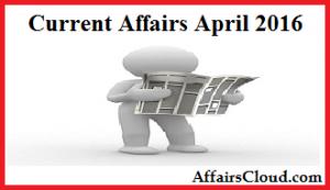 Current Affairs April 2016