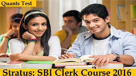 Stratus- SBI Clerk Course 2016 - Quants Test
