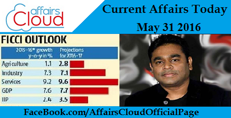 Current Affairs Today-31-may-2016