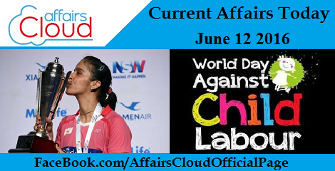 Current Affairs Today-12-06-16