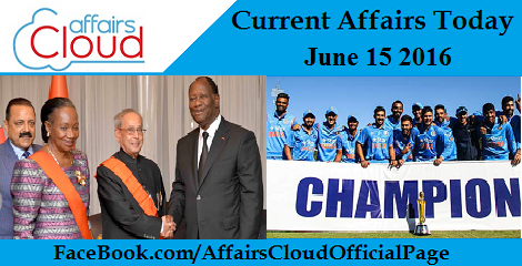 Current Affairs Today-15-6-16