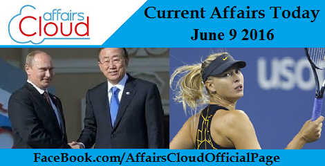 Current Affairs Today-9-6-16