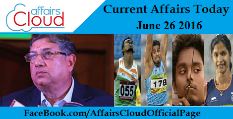 Current Affairs Today- June 26-2016