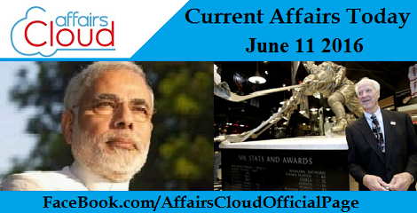 Current Affairs Today-june-11-2016