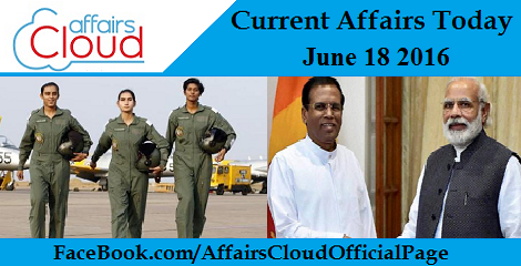 Current Affairs Today-june-18-2016