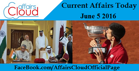 Current Affairs Today-june-5-2016