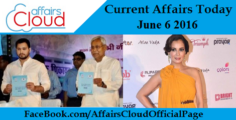 Current Affairs Today-june-6-2016