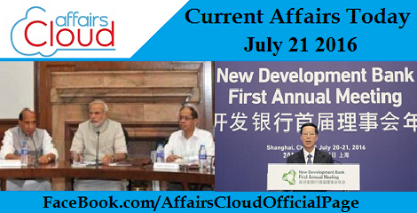 Current Affairs Today-21-july-2016