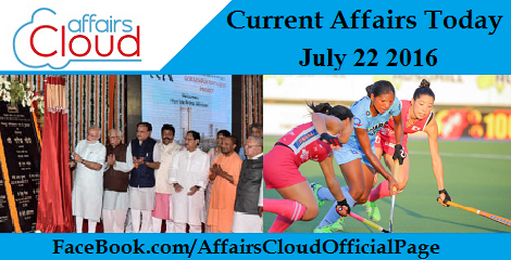 Current Affairs Today-22-july-2016
