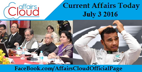 Current Affairs Today-3-7-2016