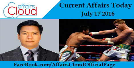 Current Affairs Today - July 17 2016