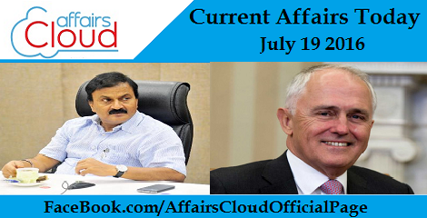 Current Affairs Today - July 19 2016