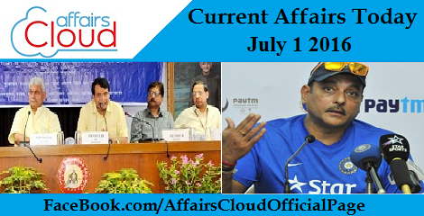 Current Affairs Today-july-1-2016