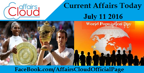 Current Affairs Today-july-11-2016