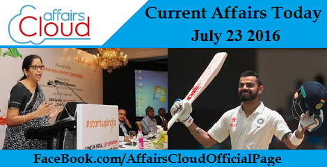 Current Affairs Today-july-23-2016