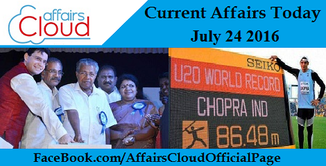Current Affairs Today-july-24-2016