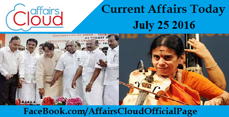 Current Affairs Today-july-25-2016