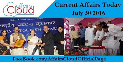 Current Affairs Today-july-30-2016
