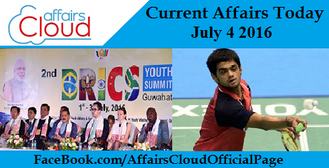 Current Affairs Today - july - 4 - 2016