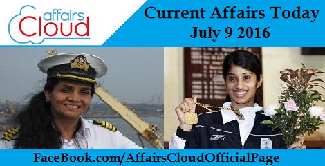 Current Affairs Today-july-9-2016
