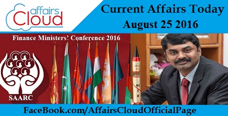 Current Affairs Today – August 25 2016