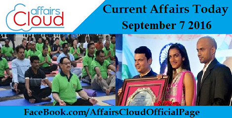 current-affairs-today-sep-7-2016