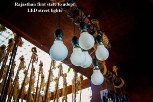 Rajasthan first state to adopt LED street lights under all urban local bodies