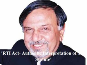 'RTI Act- Authentic Interpretation of The Statute'