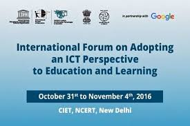 International Forum on Adopting an ICT Perspective to Education and Learning held in New Delhi