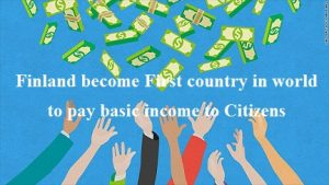 Finland become First country in world to pay basic income to Citizens