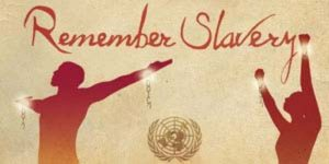 International Day of Remembrance of the Victims of Slavery and the Transatlantic Slave Trade Observed