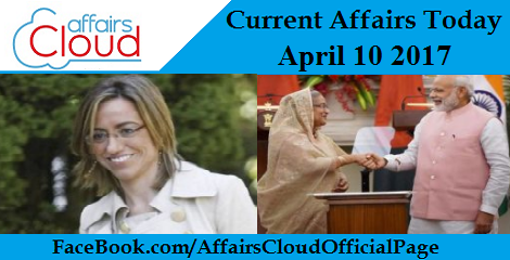 Current Affairs Today – April 10 2017