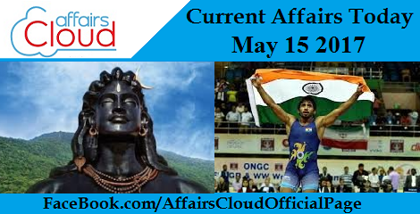Current Affairs May 15 2017