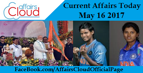 Current Affairs May 16 2017